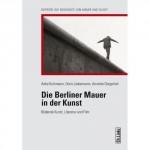 """Buchcover """"Die Berliner Mauer in der Kunst"""""""